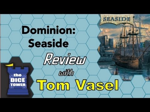 Dominion: Seaside - Review - with Tom Vasel