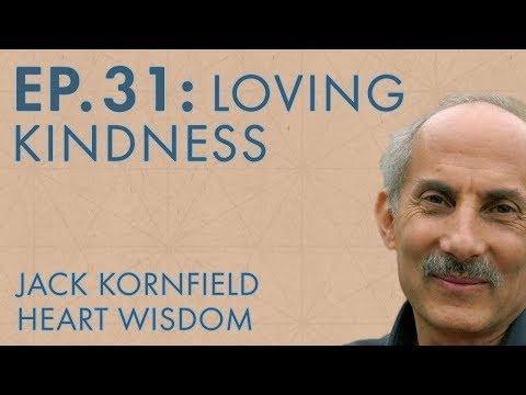 Jack Kornfield – Ep. 31 – Loving Kindness