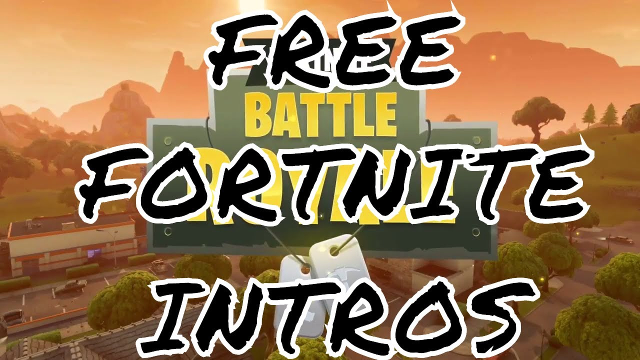 FREE FORTNITE INTRO NO TEXT DOWNLOAD TOP 3 FREE TO USE FORTNITE INTRO TEMPLATES YouTube