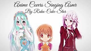 Singing Anime Covers ASMR (♀)