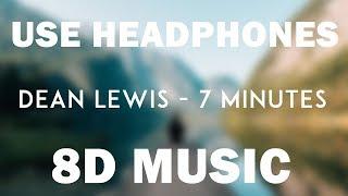 Dean Lewis - 7 Minutes (8D Audio)