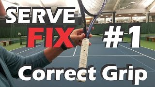 How To Find The Correct Serve Grip  - SERVE FIX #1 - Serving With The Wrong Grip