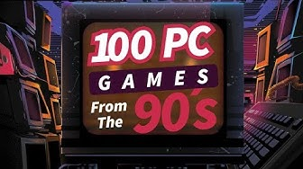 100 PC GAMES FROM THE 90'S