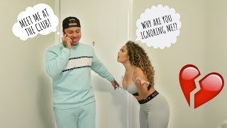 IGNORING MY GIRLFRIEND & Making Plans To Go To The CLUB At The Same Time!! ** NOT A GOOD IDEA! **