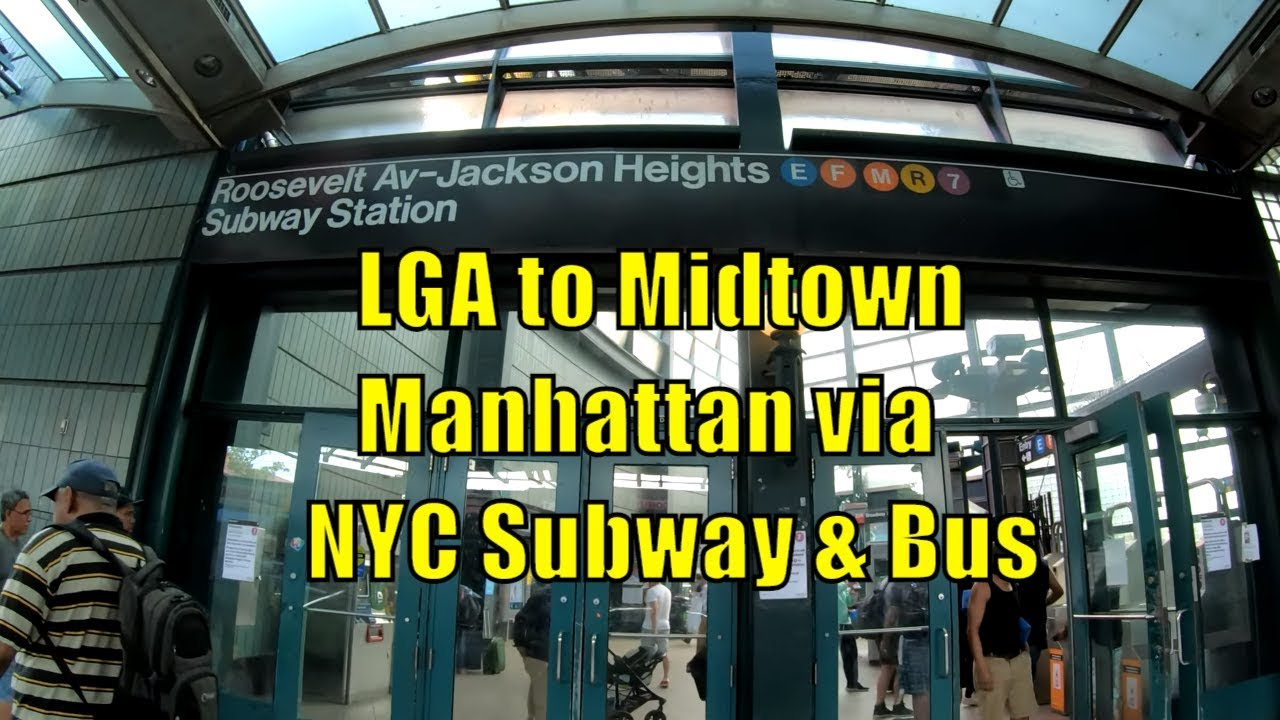 Nyc Subway Map Laguardia.ᴷ Laguardia Airport To Midtown Manhattan Nyc Via Bus Subway Raw Unedited