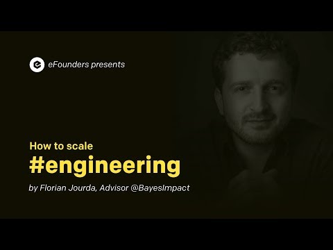How to Scale #Engineering: with Florian Jourda (Bayes Impact)