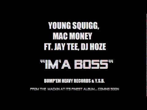 Im a Boss Young Squigg, Mac Money ft. Jay Tee