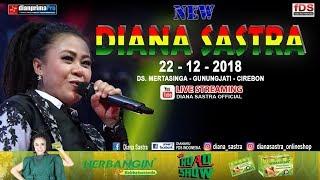DIANA SASTRA LIVE  DESA MERTASINGA  | GUNUNGJATI | CIREBON | 22 /12 / 2018 | SIANG