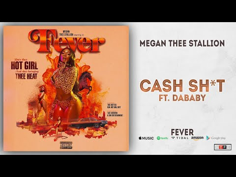 Megan Thee Stallion - Cash Shit Ft. DaBaby (Fever)