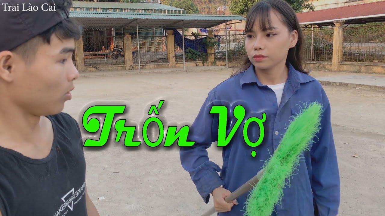 Trốn Vợ (phim hài ngắn Việt Nam) Trai Lào Cai