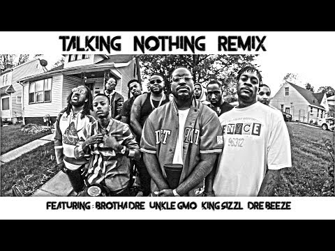 DJ KIDEAZY - TALKING NOTHING REMIX FT.  UNKLE GMO, KING SIZZL, BROTHA DRE, & DRE BEEZE