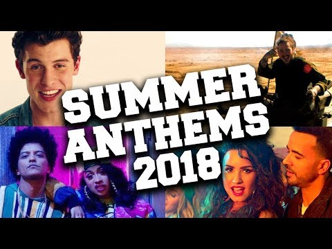 Top 50 Biggest Summer Anthems 2018