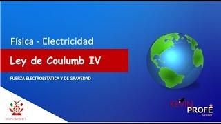 Ley de Coulumb FUERZA ELÉCTRICA Y GRAVITACIONAL