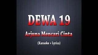 DEWA 19 - Arjuna Mencari Cinta (Karaoke + Lyrics)