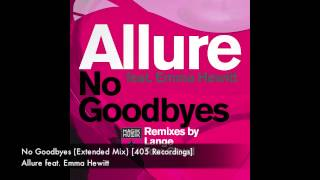 Download Allure feat  Emma Hewitt   No Goodbyes Extended Mix) [405 Recordings] MP3 song and Music Video