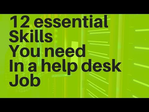 12 essential skills you need in a help desk job