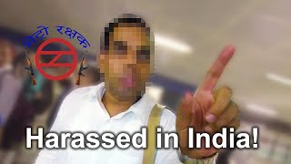 This Man Harassed Me in India!