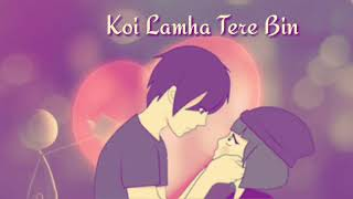 Na Rahu Na Jiyu Koi Lamha Tere Bin lyrics Video