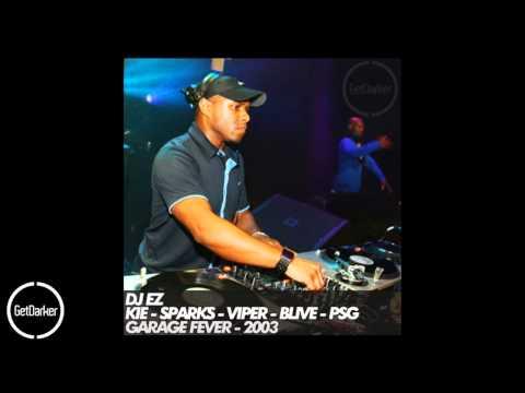 DJ EZ – Kie, Sparks, Viper, BLive, PSG – Garage Fever 2003