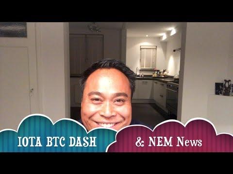 IOTA Bitcoin DASH & NEM news
