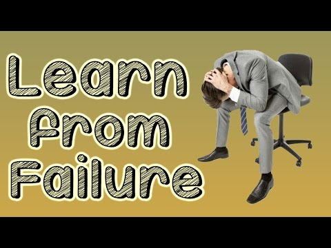Learn From Failure | Facing Failure Leads to Success | Benefits of Failure