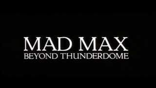 MAD MAX-BEYOND THUNDERDOME. Opening credits-One of the living.