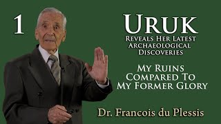 Dr. Francois du Plessis - My Ruins Compared To My Former Glory - Uruk - Part 1