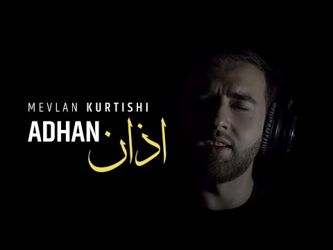 Mevlan Kurtishi - Adhan (Kurd)