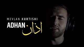Download lagu Mevlan Kurtishi Adhan مولانا اذان MP3