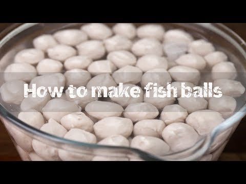How To Make Fish Balls