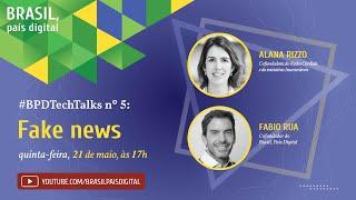 Live #BPDTechTalks nº 5 sobre fake news e o projeto Memorial Inumeráveis com Alana Rizzo, do Redes Cordiais