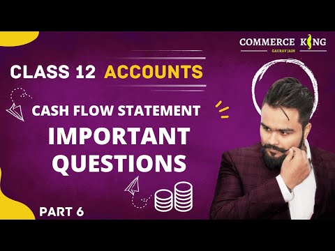 #119, class 12 accounts ( Cash flow statement; Questions part 2)