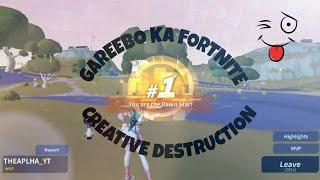 *CREATIVE DESTRUCTION* (GAREEBO KA FORTNITE/RIP AIMING/DAWN STAR)