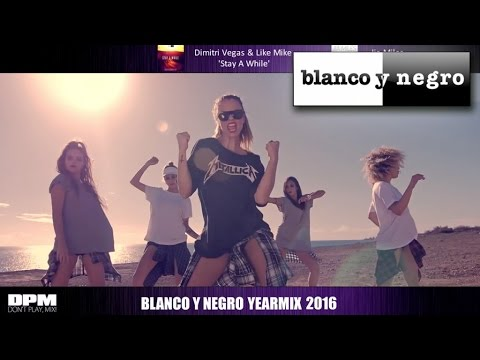 Blanco y Negro Yearmix 2016 by D.P.M (Official Video)