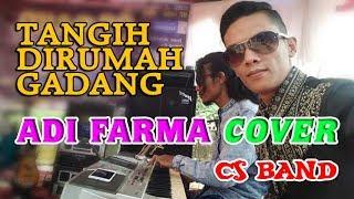 "Gambar cover ADI FARMA ""COVER""    Tangih Dirumah Gadang    Music Pengiring : CS BAND Batang Toman Sp.4 Pasbar"