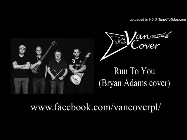 VanCover - Run To You  (Bryan Adams cover)