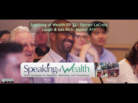Speaking of Wealth EP 32 Darren LaCroix: Laugh & Get Rich, Humor 411