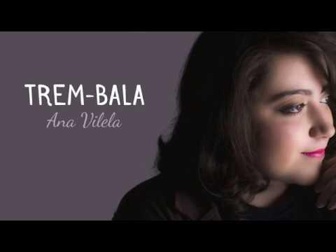 Trem Bala - Ana Vilela (Com Letra)