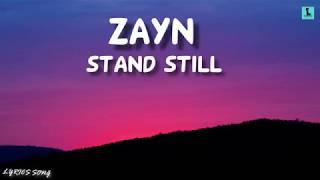 ZAYN - Stand Still (Lyrics)