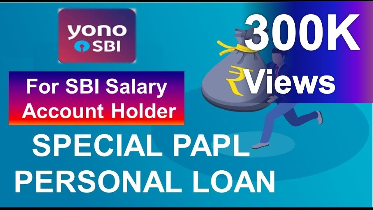 Sbi Yono Special Papl Personal Loan For Salaried Account Holders Youtube