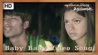 Pudhukottaiyilirundhu Saravanan - Baby Baby Video Song | Dhanush, Yuvan Shankar Raja