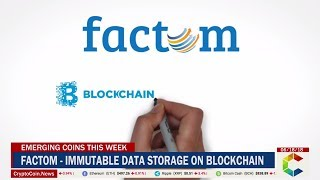 Emerging Coins This Week: Factom - Immutable Data Storage On Blockchain