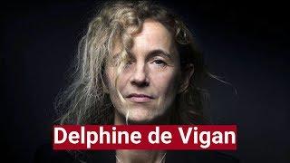 Les 5 choses que vous ne devez pas savoir sur Delphine de Vigan