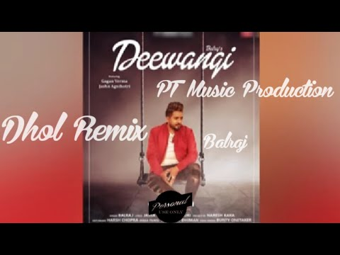 deewangi-||-balraj-||-dhol-remix-||-ft-lahoria-production