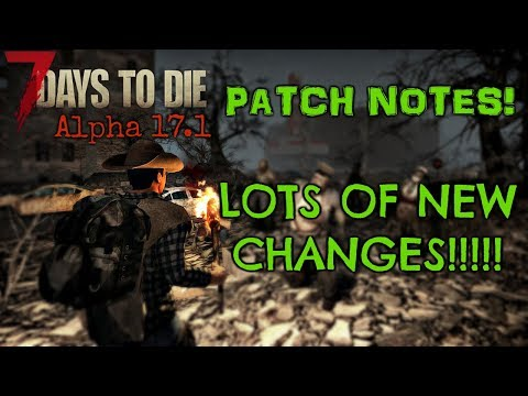 7 Days To Die Alpha 17 - 17.1 Patch Notes