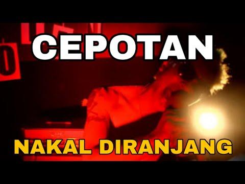 NAKAL DI RANJANG - CEPOTAN (Official Video Music)