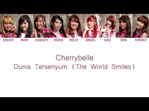 Cherrybelle - Dunia Tersenyum ( The World Smiles ) Lyrics [ Color Coded English / Indo ]