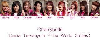 [2.36 MB] Cherrybelle - Dunia Tersenyum ( The World Smiles ) Lyrics [ Color Coded English / Indo ]