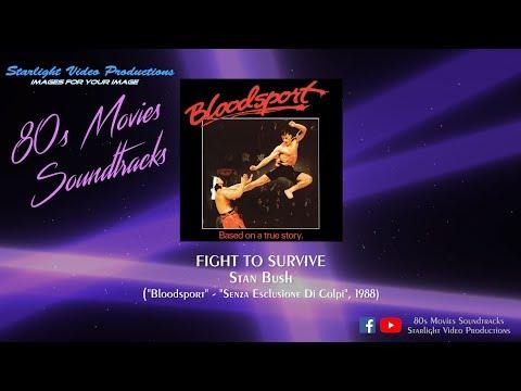 Fight To Survive  Stan Bush Bloodsport, 1988