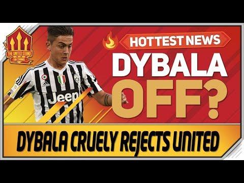 Dybala Transfer Off! Man Utd Transfer News